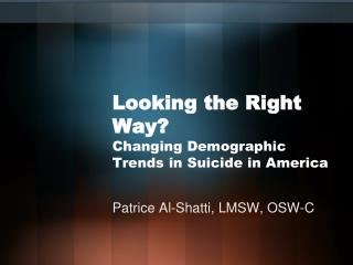 Looking the Right Way? Changing Demographic Trends in Suicide in America