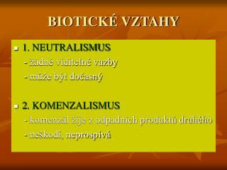 BIOTICKÉ VZTAHY