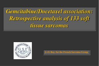Gemcitabine/Docetaxel association: R e trospective analysis of 133 soft tissue sarcomas