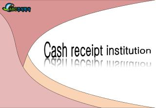 Cash receipt institution