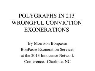 POLYGRAPHS IN 213 WRONGFUL CONVICTION  EXONERATIONS