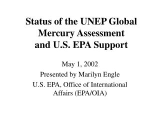 Status of the UNEP Global Mercury Assessment  and U.S. EPA Support