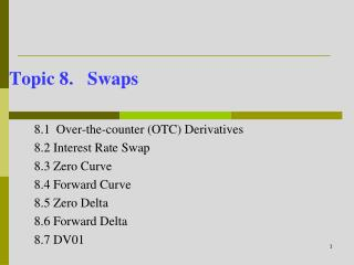 Topic 8.   Swaps