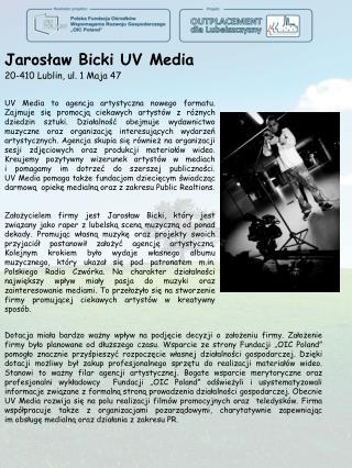 Jarosław Bicki UV Media 20-410 Lublin, ul. 1 Maja 47