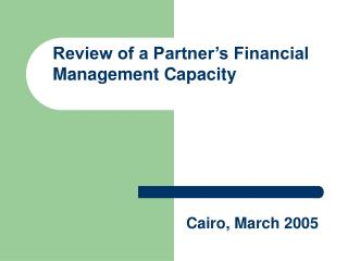 Review of a Partner�s Financial Management Capacity