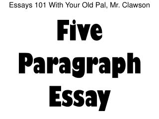 Essays 101 With Your Old Pal, Mr. Clawson