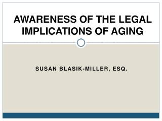 AWARENESS OF THE LEGAL IMPLICATIONS OF AGING