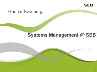 Systems Management @ SEB