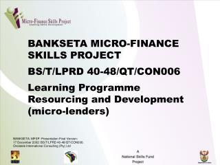 BANKSETA MICRO-FINANCE  SKILLS PROJECT  BS