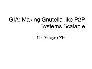 GIA: Making Gnutella-like P2P Systems Scalable