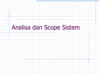 Analisa dan Scope Sistem