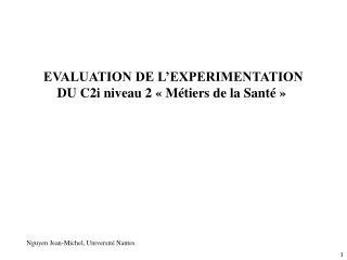 EVALUATION DE L'EXPERIMENTATION DU C2i niveau 2 «Métiers de la Santé»