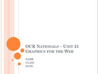 OCR Nationals – Unit 21 Graphics for the Web
