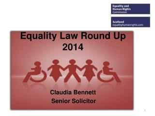 Equality Law Round Up 2014 Claudia Bennett  Senior Solicitor