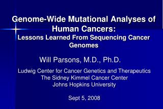 Genome-Wide Mutational Analyses of Human Cancers:  Lessons Learned From Sequencing Cancer Genomes