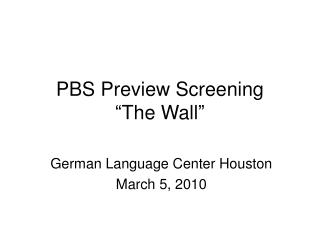 PBS Preview Screening �The Wall�