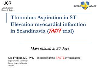 Thrombus Aspiration in ST- Elevation myocardial infarction  in Scandinavia ( TASTE  trial)