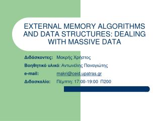 EXTERNAL MEMORY ALGORITHMS AND DATA STRUCTURES: DEALING WITH MASSIVE DATA