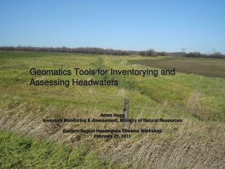 Geomatics Tools for Inventorying and Assessing Headwaters