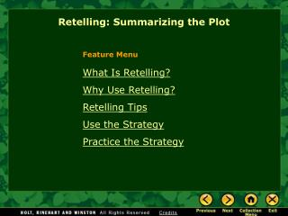 What Is Retelling? Why Use Retelling? Retelling Tips Use the Strategy Practice the Strategy