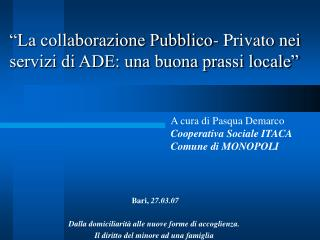 """""""La collaborazione Pubblico- Privato nei servizi di ADE: una buona prassi locale"""""""