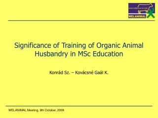 Significance of Training of Organic Animal Husbandry in MSc Education