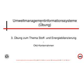 Umweltmanagementinformationssysteme (�bung)