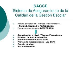 SACGE Sistema de Aseguramiento de la Calidad de la Gestión Escolar