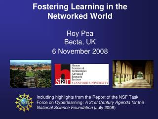 Fostering Learning in the Networked World Roy Pea Becta, UK 6 November 2008