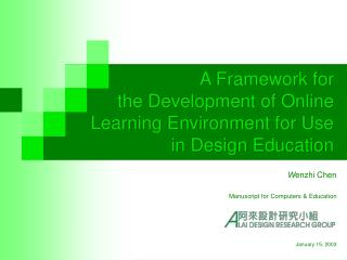 A Framework for  the Development of Online   Learning Environment for Use  in Design Education
