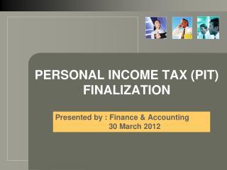 PERSONAL INCOME TAX (PIT) FINALIZATION