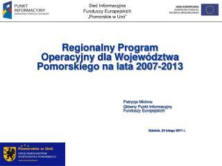 """Sieć Informacyjna Funduszy Europejskich """"Pomorskie w Unii"""""""