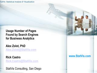 Usage Number of Pages  Found by Search Engines  for Business Analytics  Alex Zolot, PhD  Alex.ZolotStatVis  Rick Castro