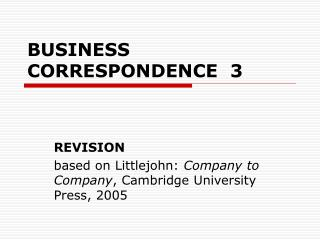 BUSINESS CORRESPONDENCE  3