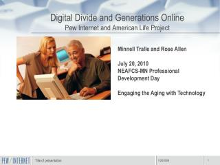 Digital Divide and Generations Online Pew Internet and American Life Project