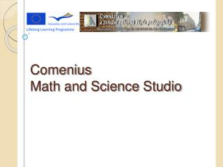 Comenius  Math and Scien ce  Studio