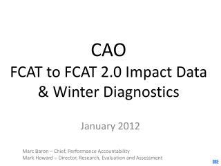 CAO FCAT to FCAT 2.0 Impact Data & Winter Diagnostics