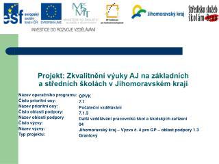 Projekt: Zkvalitnění výuky AJ na základních  a středních školách v Jihomoravském kraji