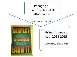 Pedagogia  interculturale e della  cittadinanza Prof. Sandra  Chistolini