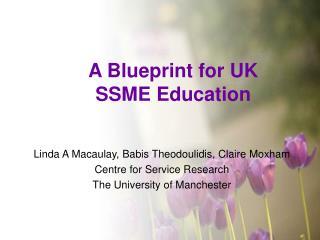 A Blueprint for UK  SSME Education