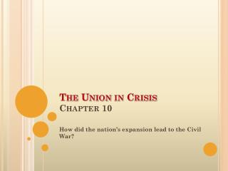 The Union in Crisis Chapter 10