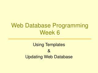 Web Database Programming Week 6