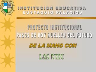 INSTITUCION EDUCATIVA  EUSTAQUIO PALACIOS