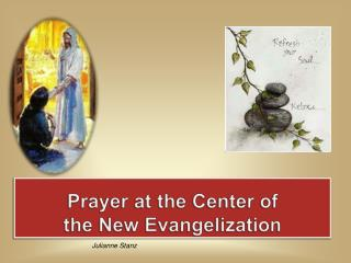 Prayer at the Center of  the New Evangelization