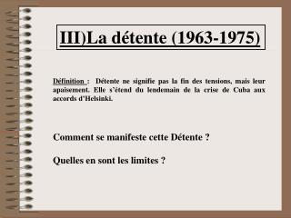 III)La détente (1963-1975)