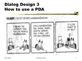 Dialog Design 3 How to use a PDA