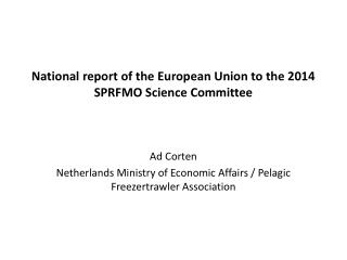 National report of the European Union to the 2014  SPRFMO  Science Committee