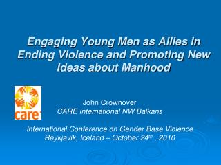 Engaging Young Men as Allies in Ending Violence and Promoting New Ideas about Manhood