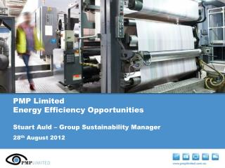 PMP Limited Energy Efficiency Opportunities Stuart Auld – Group Sustainability Manager