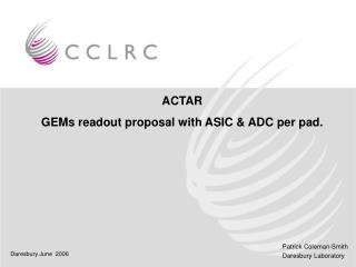 ACTAR GEMs readout proposal with ASIC & ADC per pad.